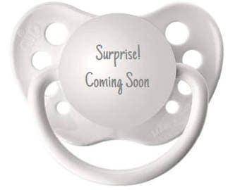 Baby Announcement Prop - We Are Having A Baby - Pregnancy Reveal - Surprise! Coming Soon Binkie - Baby Reveal to Family - Custom Pacifier