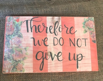 We do not give up mixed media wood sign