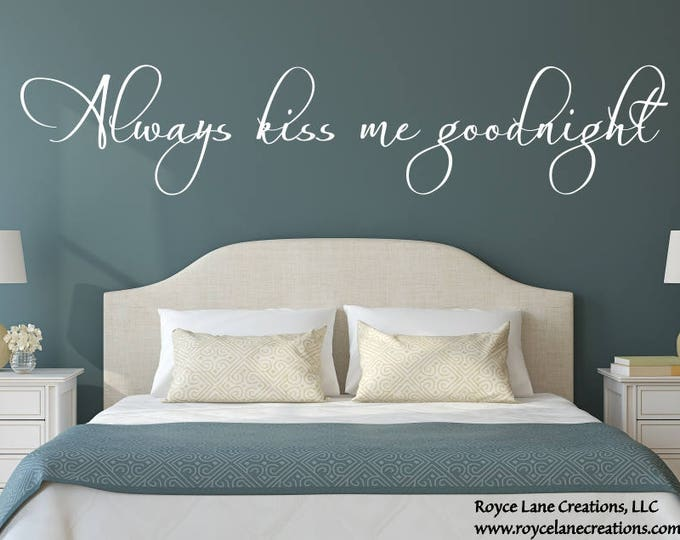 Always Kiss Me Goodnight #5 Bedroom Wall Decal