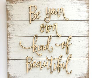 Be Your Own Kind of Beautiful Wood Sign - Gold - Girl Nursery Decor - Wood sign #67827