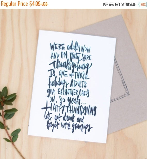 ON SALE Funny Thanksgiving card, awkward Happy Thanksgiving, hand lettered, let's get drunk and forget we're grown ups