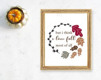 But I think I love Fall most of all - Printable Wall Art / Fall with leaf wall print / Autumn Wall Art / Autumn Art / Fall with Leaves Print