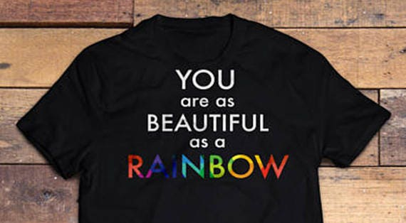 Special Edition! You are as Beautiful as a Rainbow Pride T-shirt - Gay Lesbian Tees - LGBT Equality Apparel