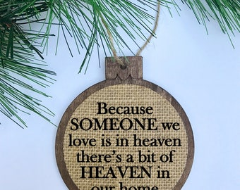 Because Someone We Love Is In Heaven... / In Loving Memory / Rustic / Christmas Ornament / Wood Burlap / Christmas Gift