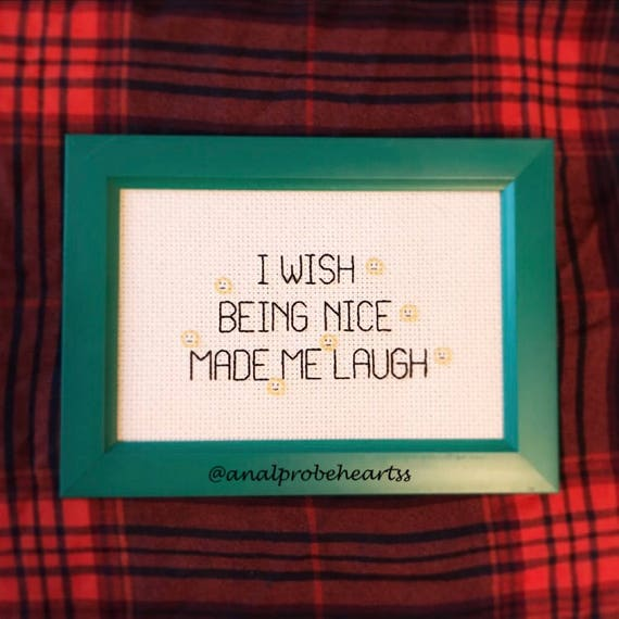 I wish being nice made me laugh
