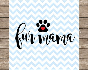 Pet svg, Fur Mama svg, Dog svg, Dog Mom svg, Fur Mama, Dog Lover svg, svg files for cricut, dog paw svg, paw print svg, fur mom, svg design