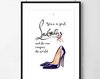 Give a girl louboutins.. art print