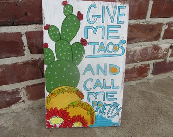 give me tacos and call me pretty painting on reclaimed wood, taco painting, taco art, taco lover gift, i love tacos, tacos wall art, taco