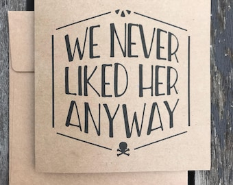 We Never Liked Her Anyway divorce / break-up card