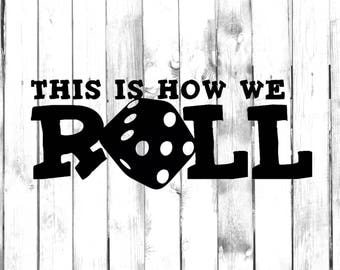This Is How We Roll (Dice) - Car/Truck/Home/Computer Decal