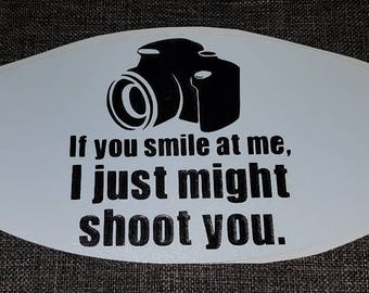 If You Smile I Might Shoot You Decal Bumper Sticker