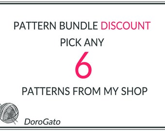 Any 6 Patterns from my Shop, Pattern Bundle, Bundle Discount,  Crochet patterns, Knitting patterns