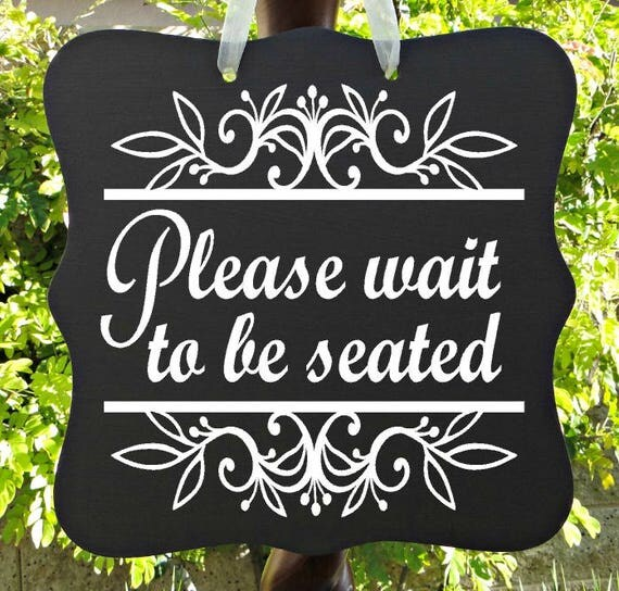 Please Wait To Be Seated Sign, Waiting Area, Cafe Sign, Restaurant Sign, Business Sign, Entryway Sign, Door Sign, Seating Sign, Customer