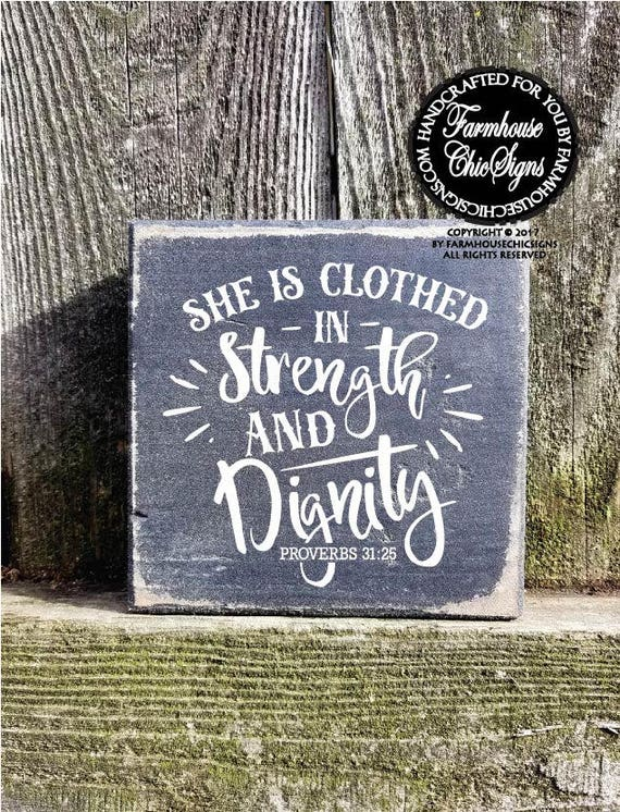 She Is Clothed in Strength and Dignity Shelf Sitter Sign