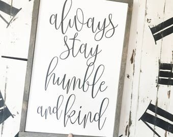 Always stay humble and kind 16x24 / hand painted / wood sign / farmhouse style / rustic