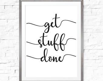 Get stuff done, Printable quote, Motivation poster, Printable poster, Motivational print, Instant download, Inspirational wall art
