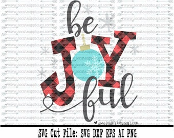 Be JOYful Christmas SVG, socuteappliques, Santa svg, Nice list svg, winter svg, Christmas balls svg, Plaid SVG, Christmas balls SVG