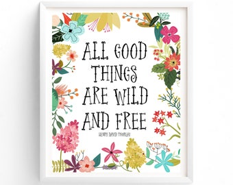 All Good Things Are Wild And Free, Wall Art, Prints, Quote Prints, Printable, Art Prints, Printable Art