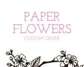 Custom Paper Flowers for Stacy