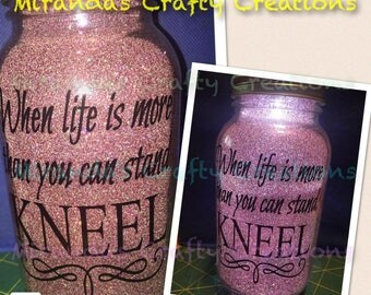 MaSoN jAr LiGhTs- When life is more than you can stand KNEEL