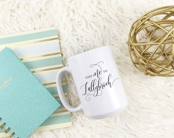 Take me to Lallybroch Coffee Mug | Outlander Coffee mug | Claire Randall Fraser | Jamie Fraser | TV Show | Gift for BFF | Gift for her