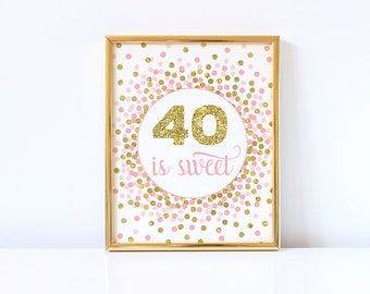 40 Is Sweet Sign Printable Pink And Gold Confetti Birthday Party Decorations 40th Birthday Party Candy Table Sign Printable