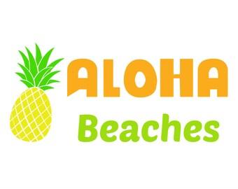 Aloha Beaches svg, pineapple svg, summer SVG, Hawaii svg, pineapple cut file, beach svg, silhouette files, Cricut files, svg, dxf, eps, png.
