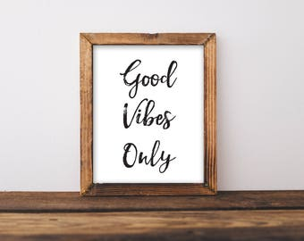 Good Vibes Only, Good Vibes Only Print, Good Vibes Only Printable, Inspirational Wall Art, Living Room Wall Art, Bedroom Wall Art,