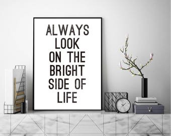 Always Look On The Bright Side, Quote, Wall Art, Art Print, Typography Poster, Black and White, Scandinavian Art, Minimalist
