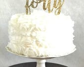 Forty Cake Topper, Glitter Party Decorations, 40th Anniversary Birthday, Milestone Occasion, Over the Hill Celebration