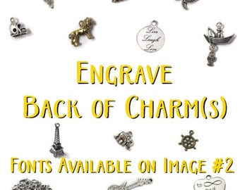 Engrave Back of Charm(s) - READ ITEM DETAILS
