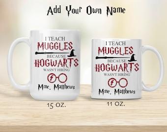 I Teach Muggles, Hogwarts Wasn't Hiring, Harry Potter Teacher Gift, Teacher Gift, Gift for Teacher, Harry Potter Gift,