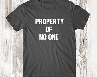 MORE STYLES! Property Of No One, Womens Tee, Womens Graphic Tshirt, Womens Graphic Tees, funny shirts, funny tshirts, Funny Shirt