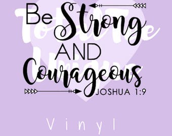 SVG digital cut file Be Strong and Courageous Joshua 1:9 motivational scripture