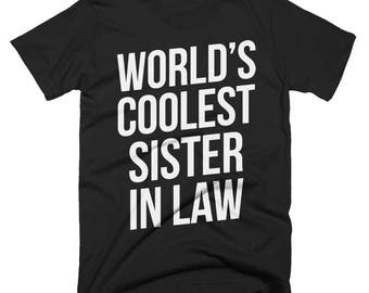 Worlds Coolest Sister In Law T-Shirt, Funny, Best Sister In Law T-Shirt, Birthday Gift, Present For Sister In Law
