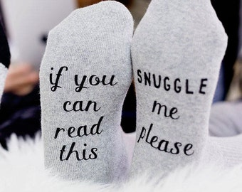 Novelty Socks - If You Can Read This - Snuggle Me Socks  - Gift for Girlfriend - Gift for Wife