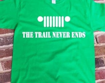 Trail Never Ends- T-shirt