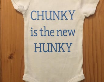 CHUNKY is the new HUNKY - Onesie - Chunky is the New Hunky, Chunky Baby, Boy Onesie