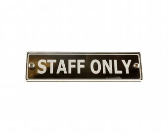 Staff Only Door Sign. Large Size Contemporary Design Supplied with Fixings