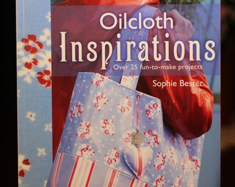 Oilcloth Inspirations:  book with 25 project instructions.