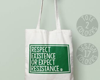 Respect Existence or Expect Resistance, tote bag, tote, christmas present, birthday gift, present for her, activist, demonstration, feminist