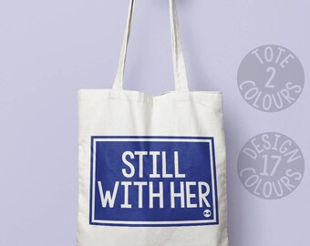 Still with her, Hillary Clinton, tote bag, personalised gift, gift for her, activist gift, resist, she persisted, girl power, resistance