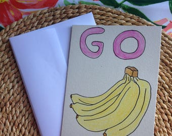Handcrafted Card/ go bananas