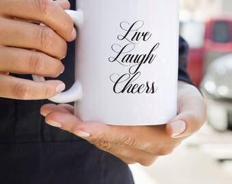 Live Laugh Cheers, Calligraphy Mug, Ceramic Coffee Mug, Handlettered Cup, Unique Mug, 11oz or 15oz