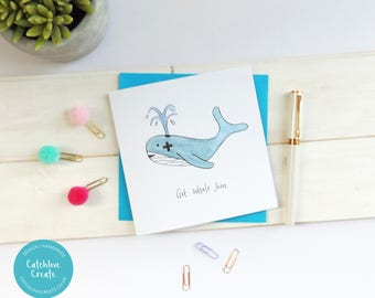Funny get well soon card. Get whale soon card. Whale card. Funny whale card. Whale pun card. Animal card. Pun card.
