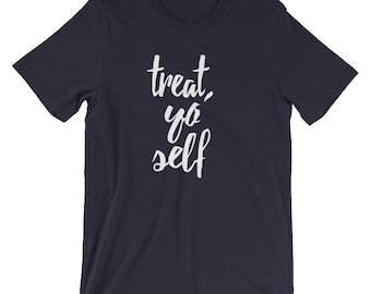 Treat Yo' Self Unisex T-Shirt - Parks And Recreation