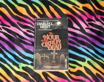 The Hour of the Oxrun Dead by Charles L Grant (1987, Paperback Book)