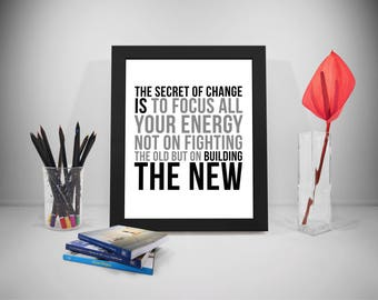 The Secret of Change Quotes, Change Quote, The Secret of Change Print, Building The New Quotes
