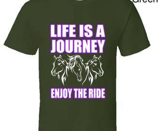 Life Is A Journey horse riding tshirt,horse rider gifts,horse lover gift,horse lover presents,gifts for a horse rider,equestrian tshirt