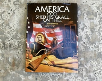 America, God Shed His Grace on Thee, Signed First Edition, 1975, Robert Flood